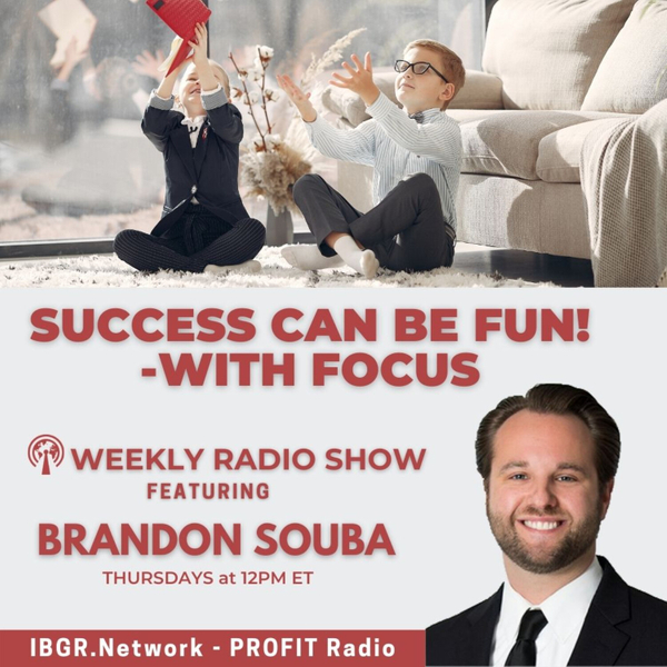 success-can-be-fun-with-focus-with-brandon-souba